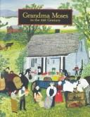Cover of: Grandma Moses in the 21st century | Kallir, Jane.