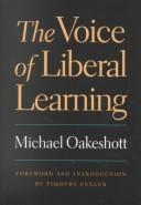 Cover of: The voice of liberal learning: Michael Oakeshott on education