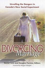 Cover of: Divorcing marriage | Daniel Cere and Douglas Farrow, editors ; foreword by Maggie Gallagher.