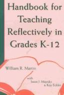 Cover of: Handbook for Teaching Reflectively in Grades K-12 | Kay Eckler