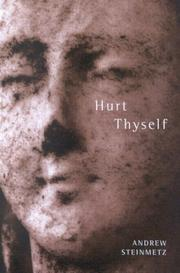 Cover of: Hurt Thyself (Hugh MacLennan Poetry)