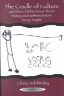 Cover of: The Cradle of Culture and What Children Know About Writing and Numbers Before Being Taught (The Developing Mind Series)