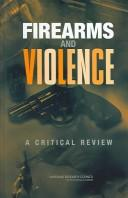 Cover of: Firearms and violence | National Research Council (U.S.). Committee to Improve Research Information and Data on Firearms.