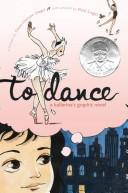 To dance: a ballerina graphic novel