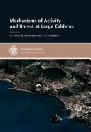 Cover of: Mechanisms of activity and unrest at large calderas |