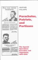 Cover of: Parachutes, patriots and partisans | Heather Williams
