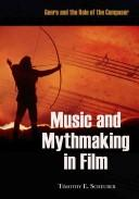 Cover of: Music and mythmaking in film