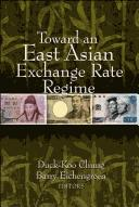 Cover of: Toward an East Asian exchange rate regime | Duck-Koo Chung, Barry Eichengreen, editors.