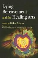 Cover of: Dying, bereavement, and the healing arts