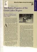 The Batwa pygmies of the Great Lakes Region by Jerome Lewis