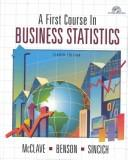 A first course in business statistics by James T. McClave