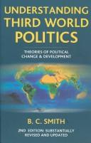 Cover of: UNDERSTANDING THIRD WORLD POLITICS: THEORIES OF POLITICAL CHANGE AND DEVELOPMENT