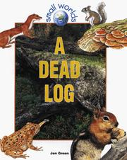 Cover of: A Dead Log (Small Worlds (New York, N.Y.).) | Jen Green