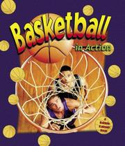 Cover of: Basketball in Action (Sports in Action) | John Crossingham, Sarah Dann