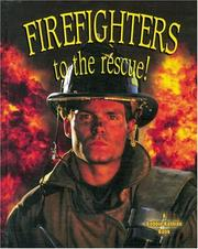 Cover of: Firefighters To The Rescue! (My Community and Its Helpers) | Bobbie Kalman