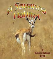 Cover of: A Savanna Habitat (Introducing Habitats) | Bobbie Kalman