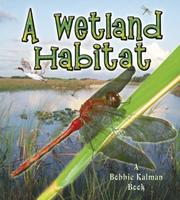 Cover of: A Wetland Habitat (Introducing Habitats)