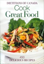 Cover of: Cook Great Food | Dietitians of Canada