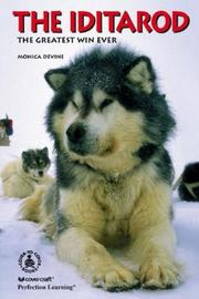 Cover of: The Iditarod: The Greatest Win Ever (Cover-to-Cover Informational Books: Thrills & Adv) | Monica Devine