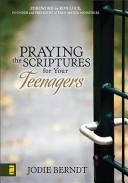 Cover of: Praying the Scriptures for your teenager