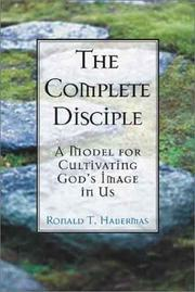 Cover of: The Complete Disciple: A Model for Cultivating God's Image in Us