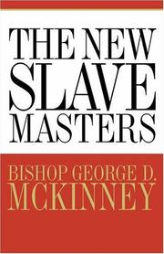 Cover of: The new slavemasters | George D. McKinney