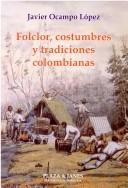 Cover of: Folclor, costumbres y tradiciones colombianas
