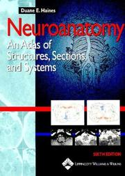 Cover of: Neuroanatomy: An Atlas of Structures, Sections, and Systems (Neuroanatomy: An Atlas/ Struct/ Sect/ Sys (Haines)) | Duane E. Haines