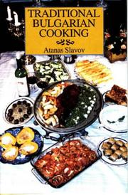 Cover of: Traditional Bulgarian cooking | Atanas Slavov