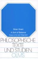 Cover of: A sort of balance: essays on the later Wittgenstein