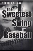 Cover of: The sweetest swing in baseball