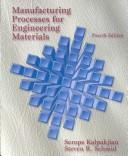 Manufacturing processes for engineering materials by Serope Kalpakjian, Steven Schmid