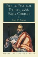 Cover of: Paul, the Pastoral Epistles, and the early church | James W. Aageson