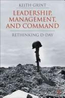Cover of: Leadership, management and command: rethinking D-Day