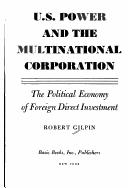Cover of: U.S. power and the multinationalcorporation | Robert Gilpin