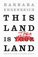 Cover of: This land is their land: reports from a divided nation