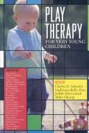 Cover of: Play therapy for very young children