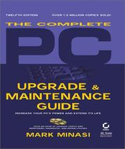 Cover of: The Complete PC Upgrade & Maintenance Guide, 12th Ed