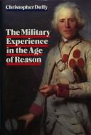 Cover of: The military experience in the age of reason