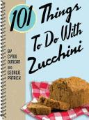 Cover of: 101 things to do with zucchini