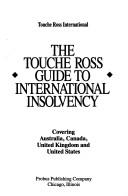 Cover of: The Touche Ross guide to international insolvency | Touche Ross International