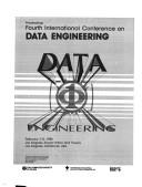 Cover of: Proceedings, Fourth International Conference on Data Engineering | International Conference on Data Engineering (4th 1988 Los Angeles, Calif.)