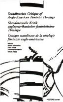 Cover of: Scandinavian critique of Anglo-American feminist theology = |