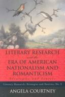 Cover of: Literary research and the era of American nationalism and romanticism
