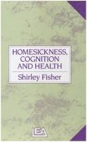 Cover of: Homesickness, Cognition And Health | Shirley Fisher