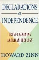Cover of: Declarations of independence: cross-examining American ideology