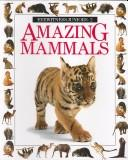 Cover of: Amazing Mammals (Eyewitness Juniors)