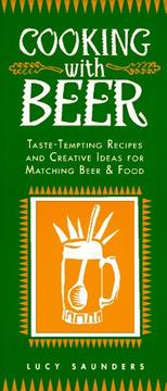 Cooking with beer by Lucy Saunders