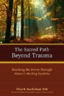 Cover of: The sacred path beyond trauma