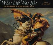 Cover of: What life was like in Europe's Romantic Era